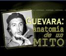 Guevara: Anatomia de um mito (Ernesto Guevara: Anatomía de un Mito)