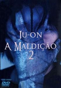 Ju-on: A Maldição 2 - Poster / Capa / Cartaz - Oficial 2