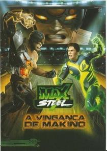 Max Steel - A Vingança de Makino - Poster / Capa / Cartaz - Oficial 1