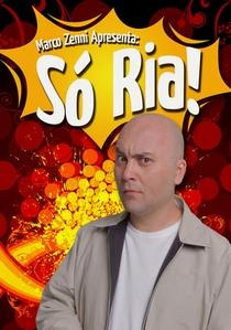 Só Ria! - Poster / Capa / Cartaz - Oficial 1