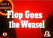Flop Goes the Weasel  - Poster / Capa / Cartaz - Oficial 1
