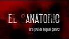 Trailer Oficial EL SANATORIO