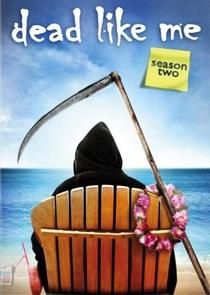 Dead Like Me (2ª Temporada) - Poster / Capa / Cartaz - Oficial 2