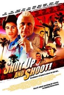 Shut Up and Shoot! - Poster / Capa / Cartaz - Oficial 1