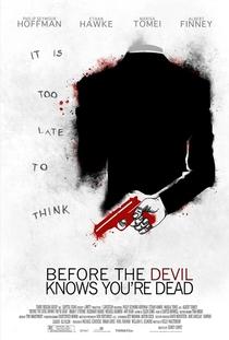Antes que o Diabo Saiba que Você Está Morto - Poster / Capa / Cartaz - Oficial 10