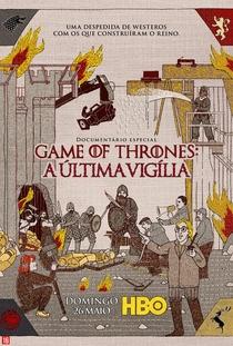 Game of Thrones: A Última Vigília - Poster / Capa / Cartaz - Oficial 2