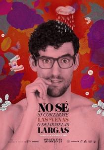 No Sé Si Cortarme las Venas o Dejármelas Largas - Poster / Capa / Cartaz - Oficial 3