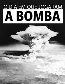 O dia em que jogaram a bomba - Poster / Capa / Cartaz - Oficial 1