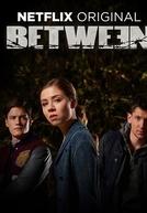 Between (1ª Temporada)