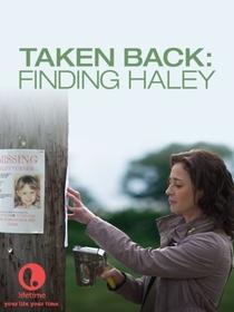 Taken Back: A Procura de Haley - Poster / Capa / Cartaz - Oficial 1