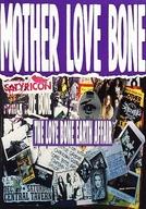 Mother Love Bone: The Love Bone Earth Affair (Mother Love Bone: The Love Bone Earth Affair)