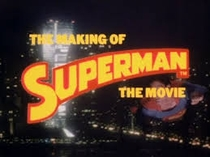 """The Making of """"Superman - The Movie"""" - Poster / Capa / Cartaz - Oficial 1"""