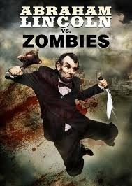 Abraham Lincoln Vs. Zombies - Poster / Capa / Cartaz - Oficial 2