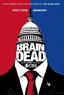 BrainDead (1ª Temporada) - Poster / Capa / Cartaz - Oficial 1