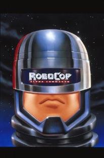 RoboCop: Alpha Commando - Poster / Capa / Cartaz - Oficial 1