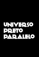 Universo Preto Paralelo (Universo Preto Paralelo)