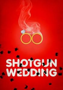 Shotgun Wedding - Poster / Capa / Cartaz - Oficial 1
