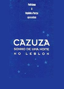 Cazuza - Sonho de uma noite no Leblon - Poster / Capa / Cartaz - Oficial 1