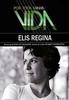 Por Toda a Minha Vida: Elis Regina