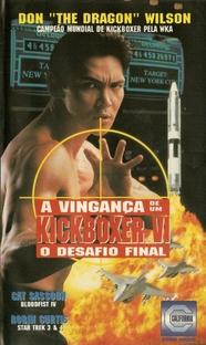 A Vingança de um Kickboxer 6 - O Desafio Final - Poster / Capa / Cartaz - Oficial 2