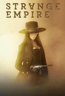 Strange Empire (1ª Temporada) - Poster / Capa / Cartaz - Oficial 1