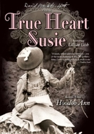 True Heart Susie (True Heart Susie)