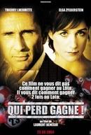 Qui Perd Gagne! (Qui Perd Gagne!)