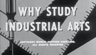 Why Study Industrial Arts? - 1956 Social Guidance / Educational Documentary - Val73TV