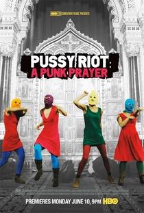 Pussy Riot - A Punk Prayer - Poster / Capa / Cartaz - Oficial 1