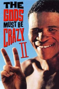 Os Deuses Devem Estar Loucos 2 - Poster / Capa / Cartaz - Oficial 4