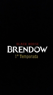Brendow (1° Temporada) (Brendow (Season One))