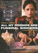 Todos Meus Amigos São Cantores de Funeral (All My Friends Are Funeral Singers)