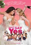 Apenas Diga Sim (Just Say Yes)