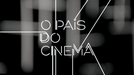 O País do Cinema (O País do Cinema)