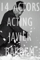14 Actors Acting - Javier Bardem (14 Actors Acting - Javier Bardem)
