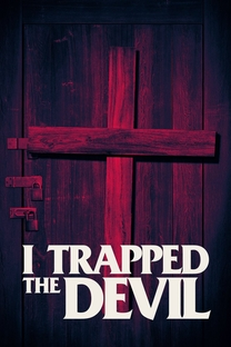 I Trapped the Devil - Poster / Capa / Cartaz - Oficial 2