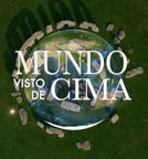 O Mundo Visto do Céu (The World from Above)