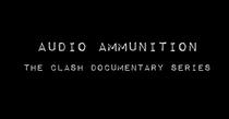 The Clash - Audio Ammunition Documentary - Poster / Capa / Cartaz - Oficial 1