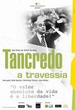 Tancredo, a Travessia - Poster / Capa / Cartaz - Oficial 1