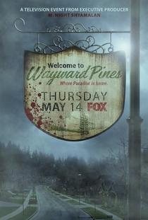 Wayward Pines (1ª Temporada) - Poster / Capa / Cartaz - Oficial 4