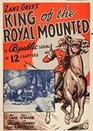 O Rei da Polícia Montada (King of the Royal Mounted)