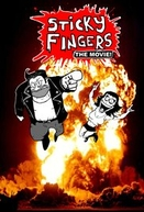 Sticky Fingers: The Movie!  (Sticky Fingers: The Movie! )