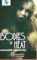 Ligações Ardentes (Bodies in Heat)