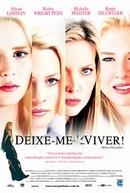 Deixe-me Viver (White Oleander)