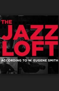 The Jazz Loft According to W. Eugene Smith - Poster / Capa / Cartaz - Oficial 1