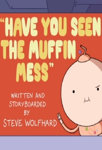 Adventure Time: Have You Seen The Muffin Mess - Poster / Capa / Cartaz - Oficial 1