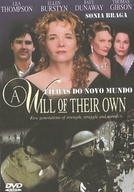 As Filhas do Novo Mundo (A Will of Their Own)