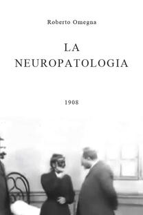 La Neuropatologia - Poster / Capa / Cartaz - Oficial 2