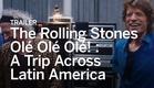 THE ROLLING STONES OLÉ, OLÉ, OLÉ! : A TRIP ACROSS LATIN AMERICA Trailer | Festival 2016