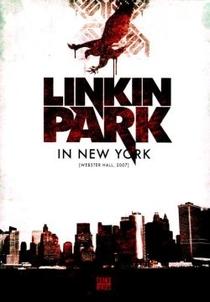 Linkin Park - Live in New York - Poster / Capa / Cartaz - Oficial 1